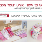 Teach Your Child How to Sew: Lesson Three – Sock Snake