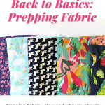 Back to Basics: Prepping Fabric