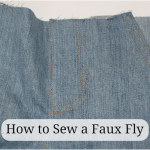 How to Sew a Faux Fly: Sew Along Day 3
